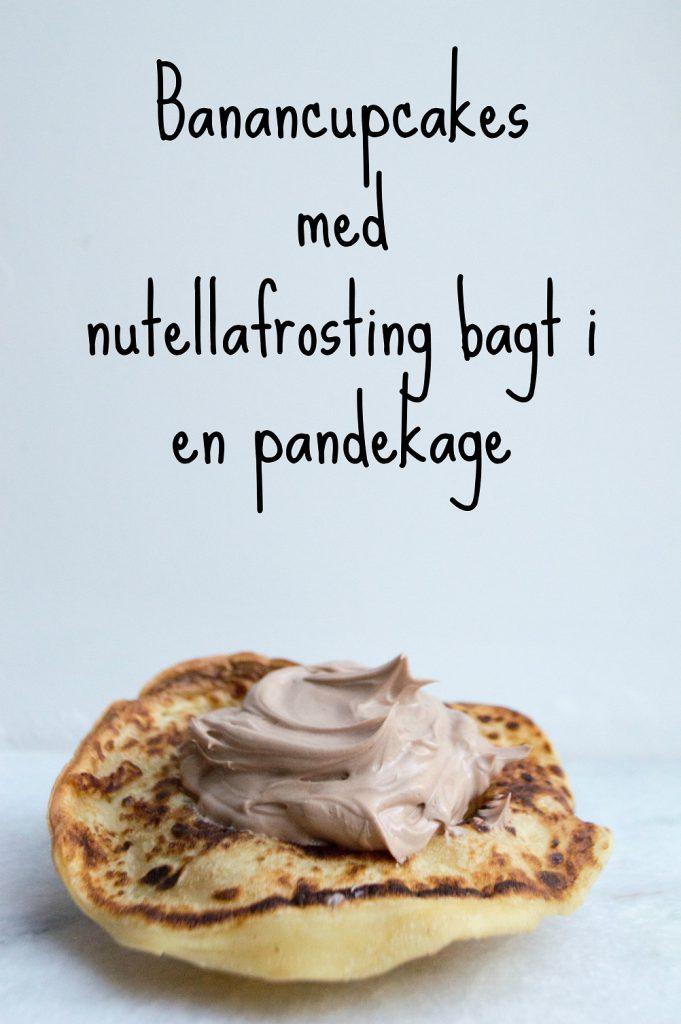 Banancupcakes med nutellafrosting bagt i en pandekage